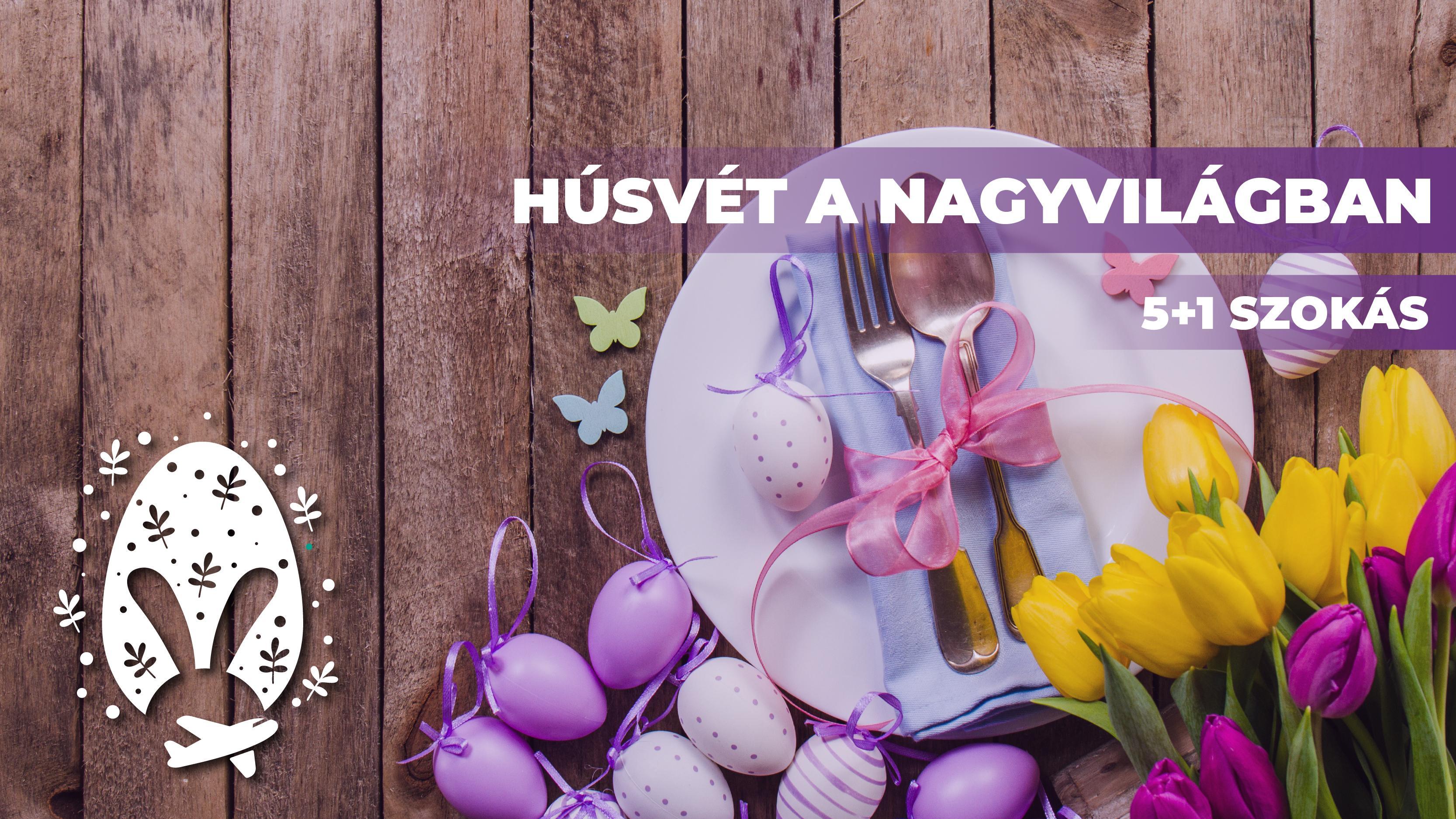 Zökkenjen ki velünk a mindennapokból, utazzon néhány percet gondolataiban és ismerje meg a világ más pontjain hogyan ünneplik a húsvétot.